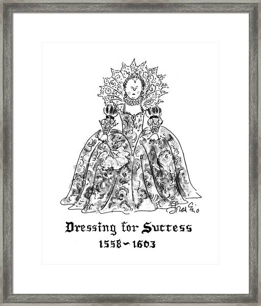 Dressing For Success 1558-1603 Framed Print