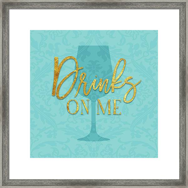 Drinks On Me Framed Print