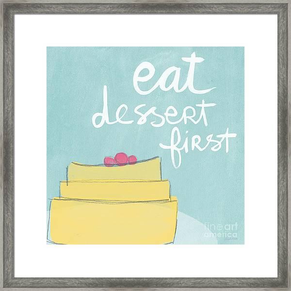 Eat Dessert First Framed Print