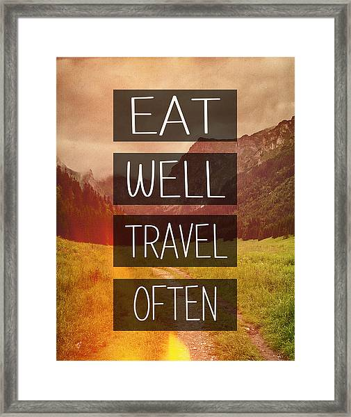 Eat Well Travel Often Framed Print
