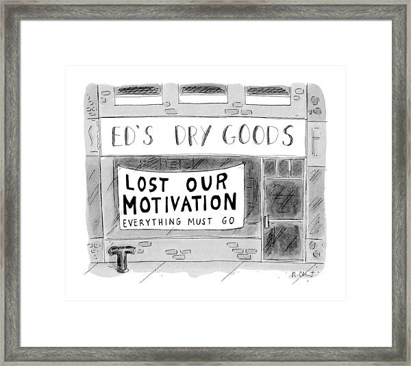 Ed's Dry Goods 'lost Our Motivation Everything Framed Print