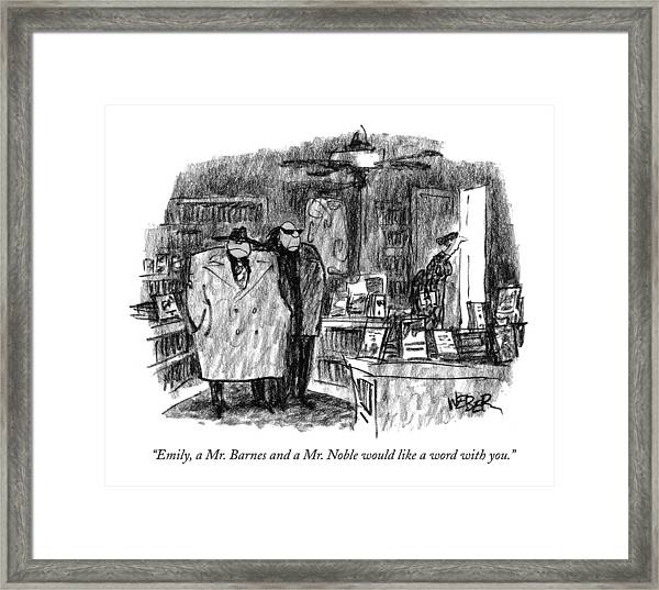 Emily, A Mr. Barnes And A Mr. Noble Would Like Framed Print