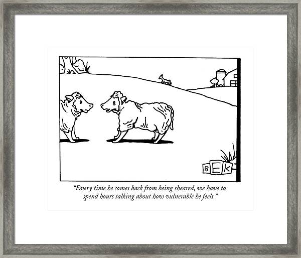 Every Time He Comes Back From Being Sheared Framed Print