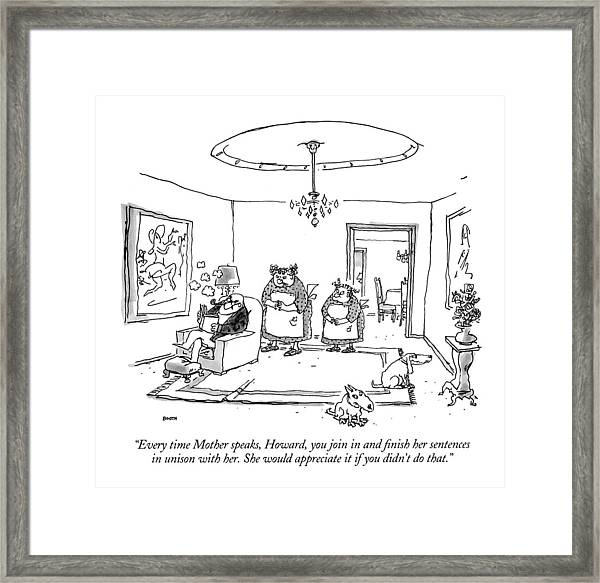 Every Time Mother Speaks Framed Print