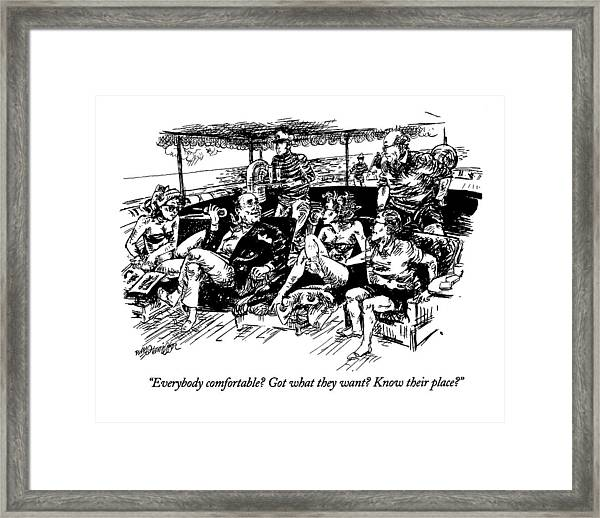 Everybody Comfortable? Got What They Want? Know Framed Print
