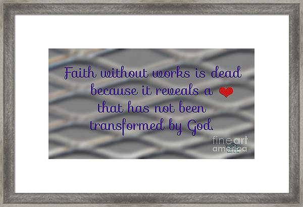 Faith Without Works Framed Print