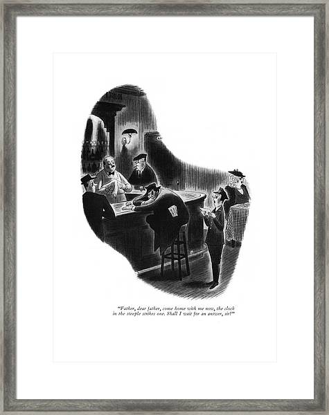 Father, Dear Father, Come Home With Me Now Framed Print