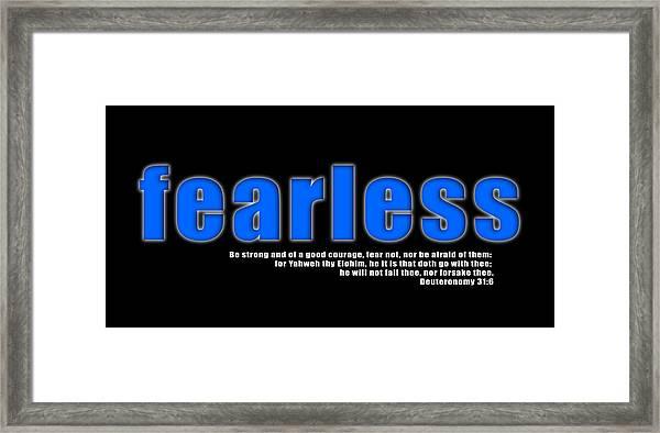 Fearless Framed Print