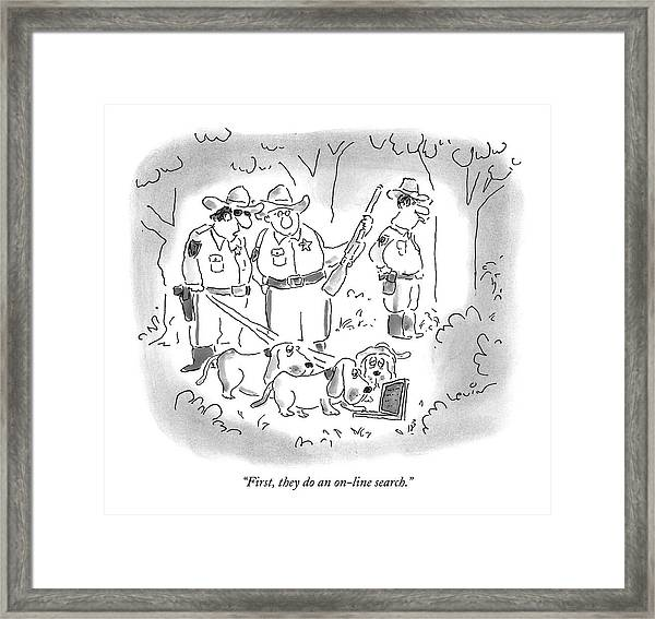 First, They Do An On-line Search Framed Print