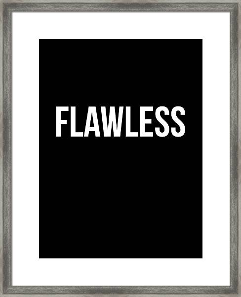 Flawless Poster Framed Print