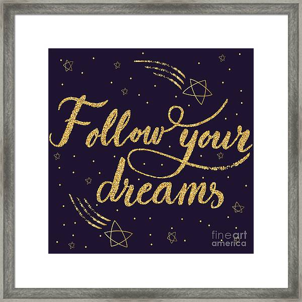 Follow Your Dreamshand Drawn Quote Framed Print