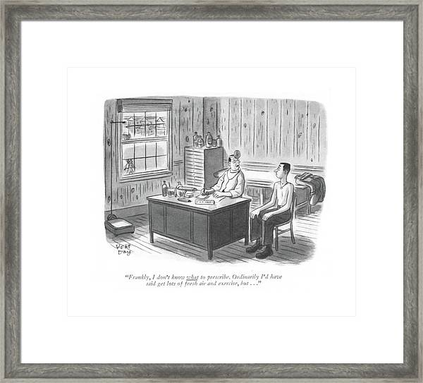 Frankly, I Don't Know What To Prescribe Framed Print