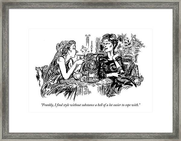 Frankly, I Find Style Without Substance A Hell Framed Print