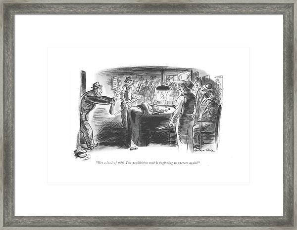 Get A Load Of This! The Prohibition Mob Framed Print