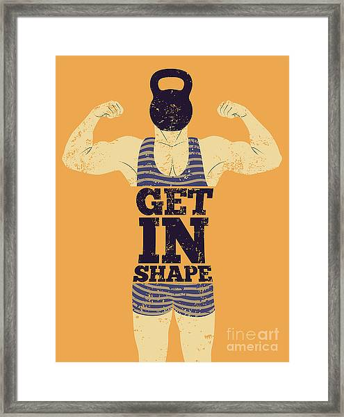 Get In Shape. Typographic Gym Phrase Framed Print