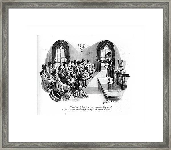 Good News! The Program Committee Has Found A Way Framed Print