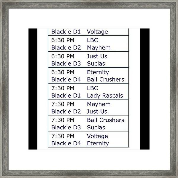Got My Game Schedule :)!!! Team Name Is Framed Print