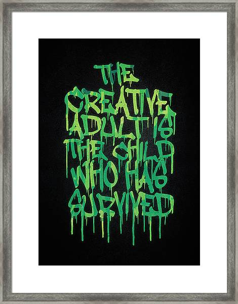 Graffiti Tag Typography The Creative Adult Is The Child Who Has Survived  Framed Print