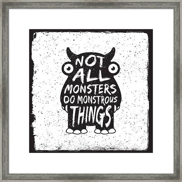 Hand Drawn Monster Quote, Typography Framed Print by Igorrita