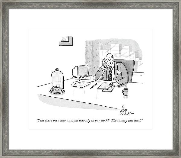 Has There Been Any Unusual Activity In Our Stock? Framed Print