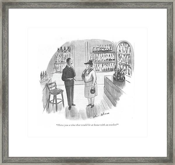 Have You A Wine That Would Be At Home With An Framed Print