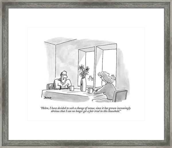 Helen, I Have Decided To Seek A Change Of Venue Framed Print