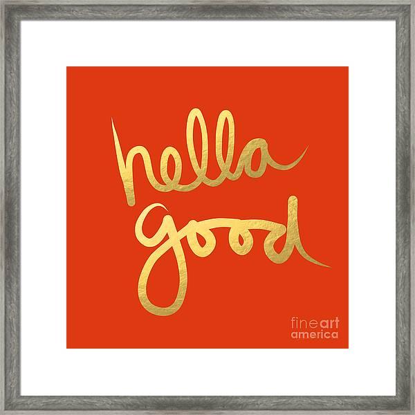 Hella Good In Orange And Gold Framed Print