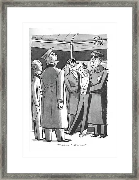 He's Not Ours. Try River House Framed Print