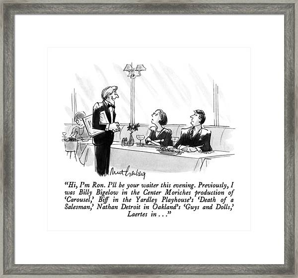 Hi, I'm Ron.  I'll Be Your Waiter This Evening Framed Print