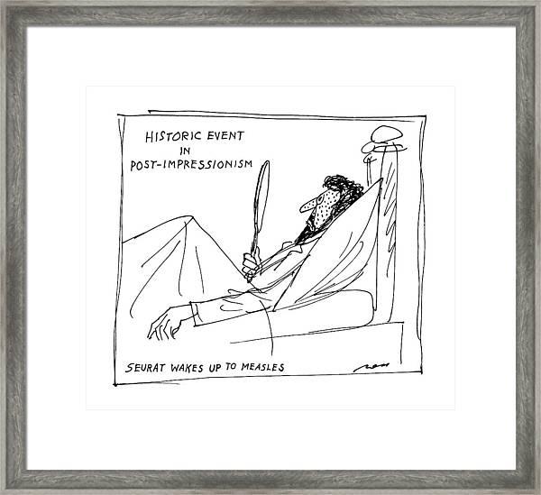 Historic Post Impressionism:  Seurat Wakes Framed Print