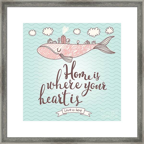 Home Is Where Your Heart Is - Stylish Framed Print