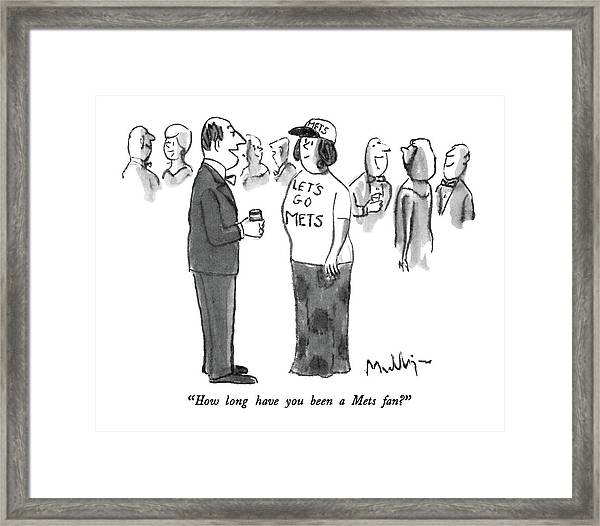 How Long Have You Been A Mets Fan? Framed Print