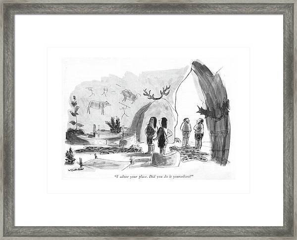 I Adore Your Place. Did You Do It Yourselves? Framed Print