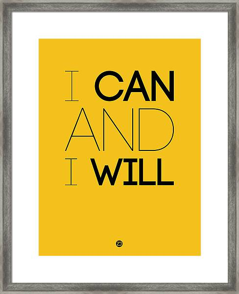 I Can And I Will Poster 2 Framed Print