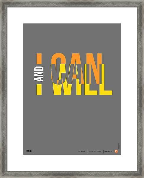 I Can And I Will Poster Framed Print