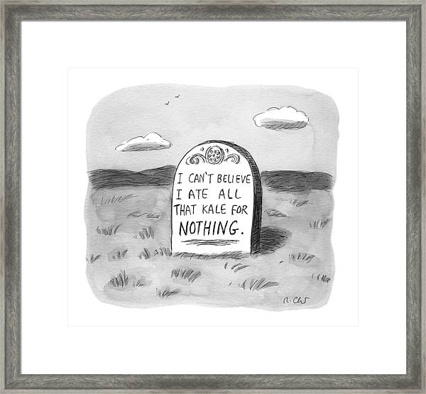 I Can't Believe I Ate All That Kale For Nothing Framed Print
