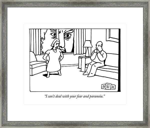 I Can't Deal With Your Fear And Paranoia Framed Print