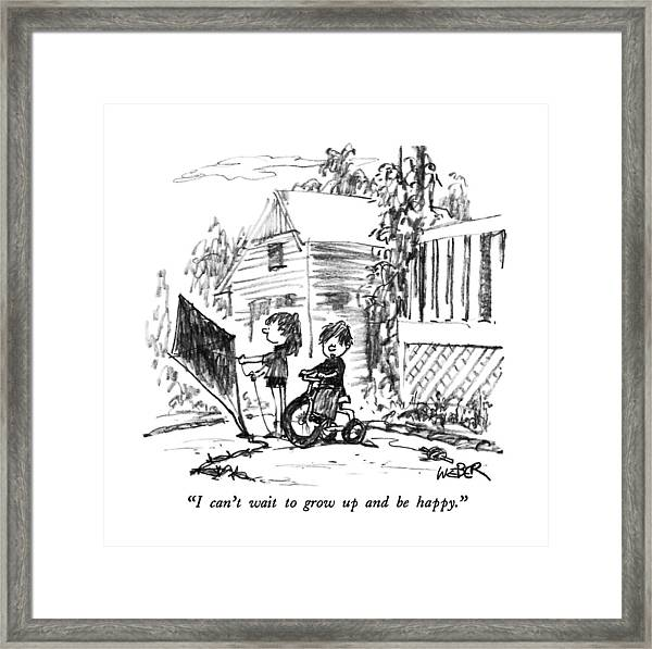 I Can't Wait To Grow Up And Be Happy Framed Print