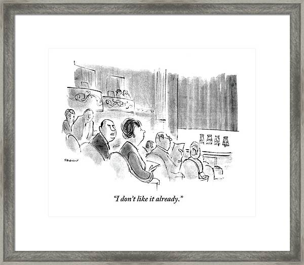 I Don't Like It Already Framed Print