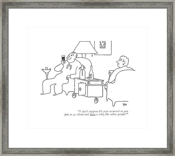 I Don't Suppose It's Ever Occurred Framed Print