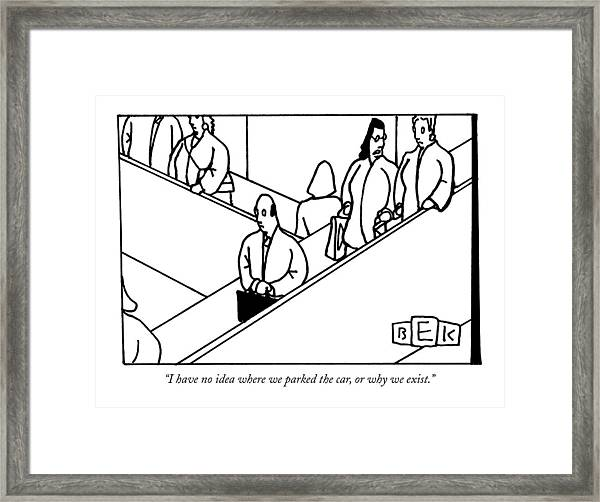 I Have No Idea Where We Parked The Car Framed Print
