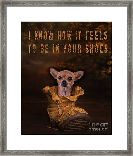 I Know How It Feels To Be In Your Shoes Framed Print