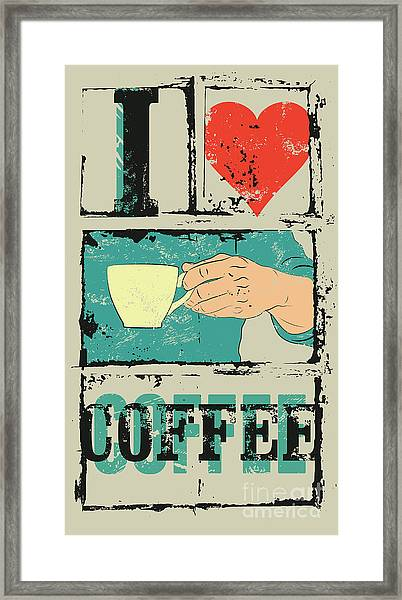 I Love Coffee. Coffee Typographical Framed Print by Zoo.by