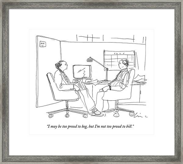 I May Be Too Proud To Beg Framed Print