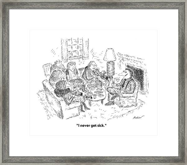 I Never Get Sick Framed Print