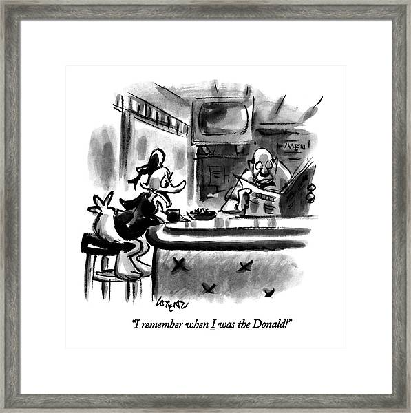 I Remember When I Was The Donald! Framed Print