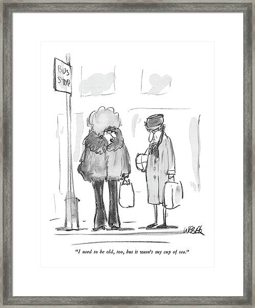I Used To Be Old Framed Print