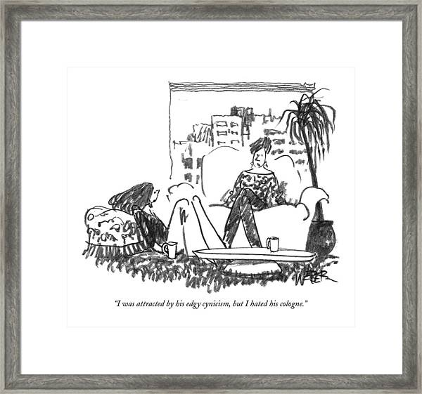I Was Attracted By His Edgy Cynicism Framed Print