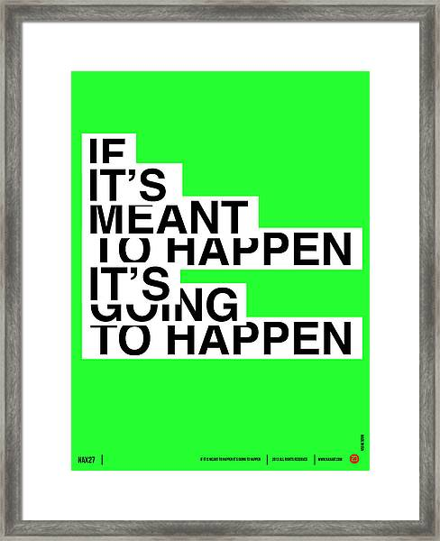 If It's Meant To Happen Poster Framed Print