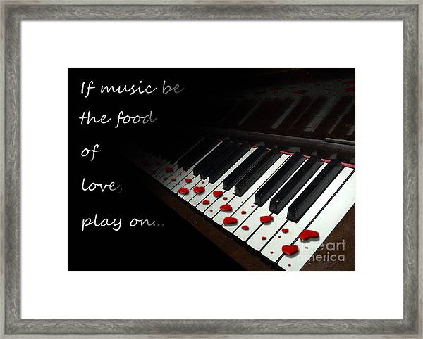 If Music Be The Food Of Love With Text Framed Print